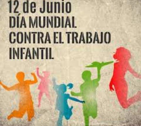 EL 12 DE JUNIO SE CELEBRÓ EL DIA MUNDIAL CONTRA EL TRABAJO INFANTIL.