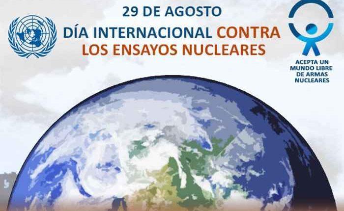 HOY 29 DE AGOSTO, SE CONMEMORA EN EL MUNDO EL DÍA CONTRA LOS ENSAYOS NUCLEARES.
